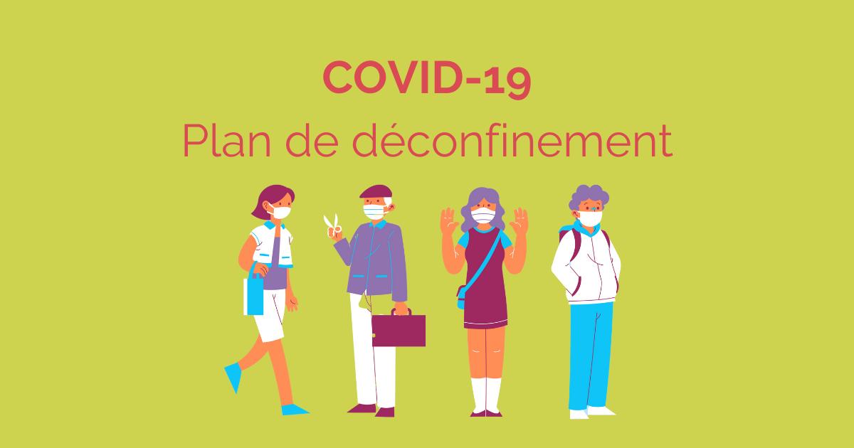 COVID-19 : plan de déconfinement
